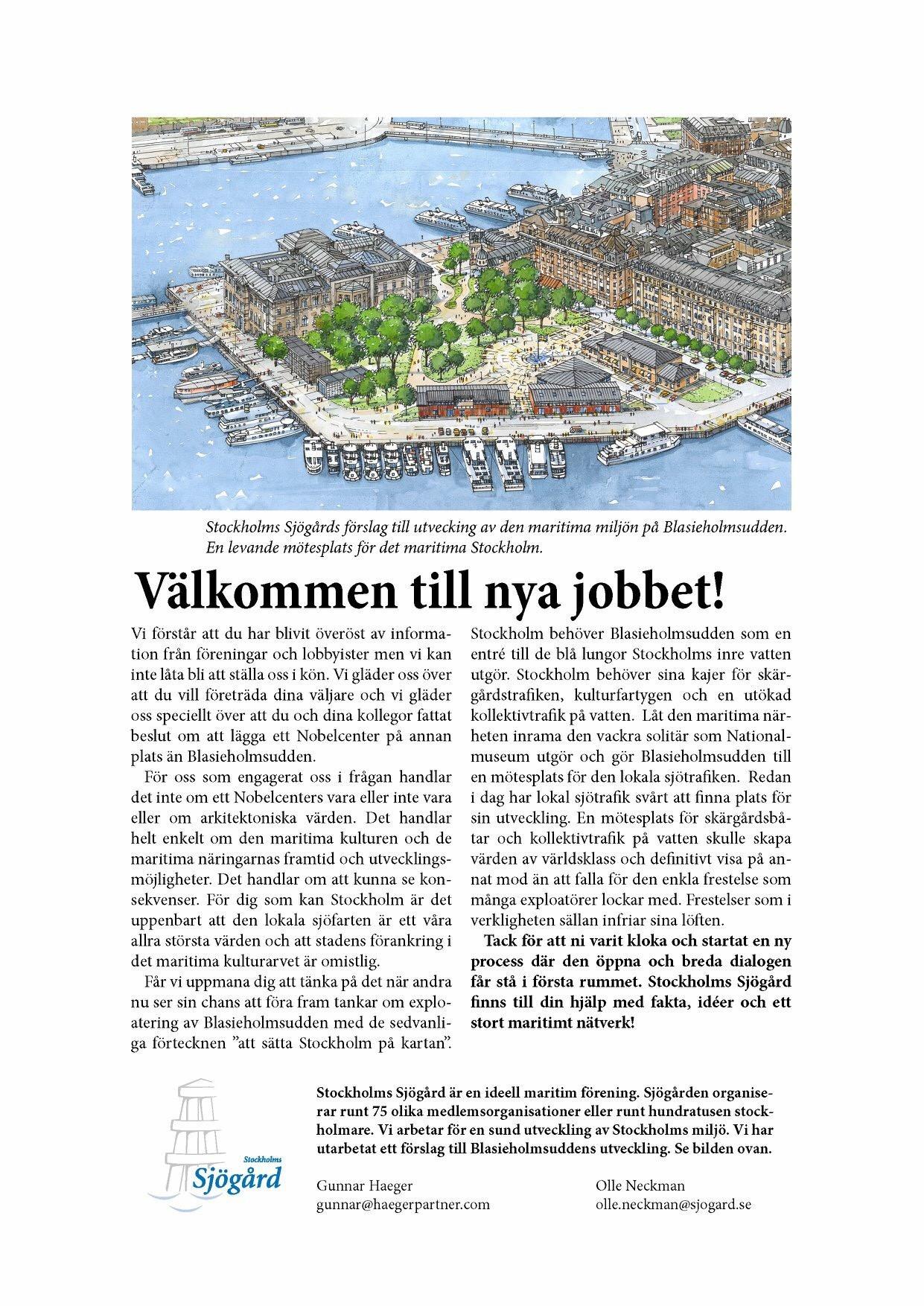 Välkommen till nya jobbet önskar Stockholms sjögård alla de nya borgarråden med en vacker bild av Blasieholmen utan Nobel Center.